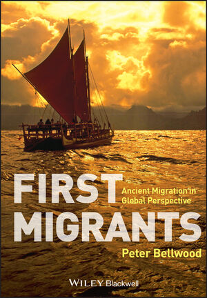 First Migrants: Ancient Migration in Global Perspective (1118325893) cover image