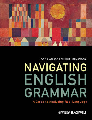 Navigating English Grammar: A Guide to Analyzing Real Language (1118340493) cover image