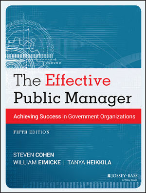 The Effective Public Manager: Achieving Success in Government Organizations, 5th Edition (1118573293) cover image