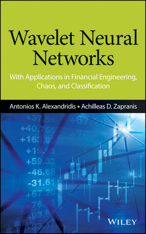 Wavelet Neural Networks: With Applications in Financial Engineering, Chaos, and Classification (1118596293) cover image