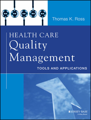 Health Care Quality Management: Tools and Applications (1118603893) cover image