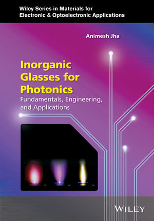 Inorganic Glasses for Photonics: Fundamentals, Engineering, and Applications (1118696093) cover image
