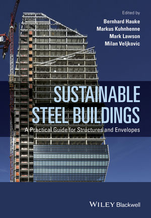 Sustainable Steel Buildings: A Practical Guide for Structures and Envelopes (1118740793) cover image