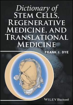 Dictionary of Stem Cells, Regenerative Medicine, and Translational Medicine (1118867793) cover image