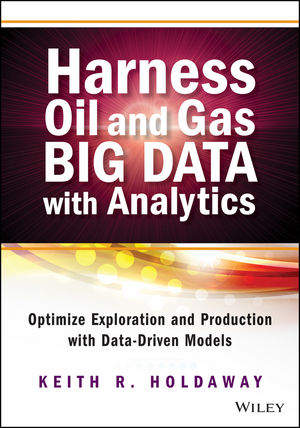 Harness Oil and Gas Big Data with Analytics: Optimize Exploration and Production with Data Driven Models (1118910893) cover image