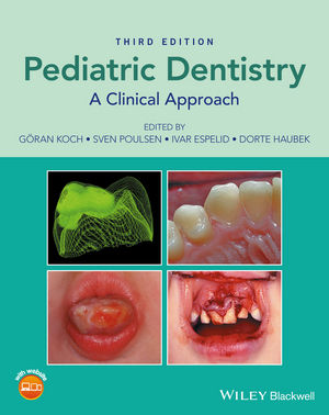 Pediatric Dentistry: A Clinical Approach, 3rd Edition