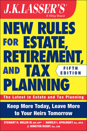 Book Cover Image for JK Lasser's New Rules for Estate, Retirement, and Tax Planning, 5th Edition