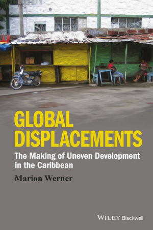 Global Displacements: The Making of Uneven Development in the Caribbean (1118941993) cover image