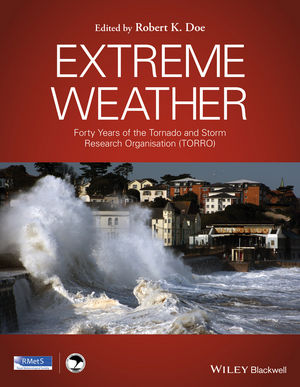 Extreme Weather: Forty Years of the Tornado and Storm Research Organisation (TORRO) (1118951093) cover image