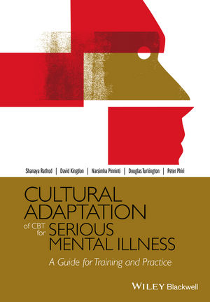 Cultural Adaptation of CBT for Serious Mental Illness: A Guide for Training and Practice (1118976193) cover image