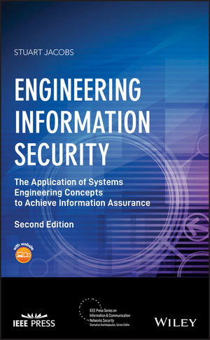 Engineering Information Security: The Application of Systems Engineering Concepts to Achieve Information Assurance, 2nd Edition (1119104793) cover image