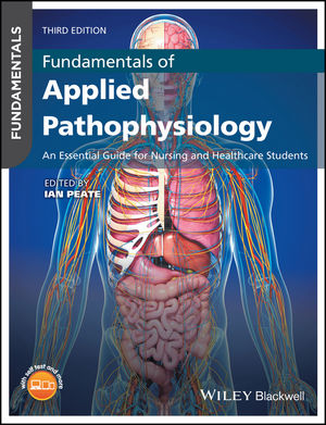 Fundamentals of Applied Pathophysiology: An Essential Guide for Nursing and Healthcare Students, 3rd Edition (1119219493) cover image
