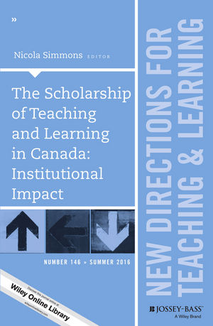 The Scholarship of Teaching and Learning in Canada: Institutional Impact: New Directions for Teaching and Learning, Number 146