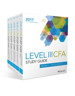 Wiley Study Guide for 2017 Level III CFA Exam: Complete Set