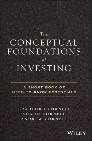 The Conceptual Foundations of <span class='search-highlight'>Investing</span>: A Short Book of Need-to-Know Essentials
