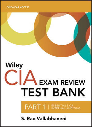 Wiley CIA Test Bank 2019: Part 1, Essentials of Internal Auditing (1-year access)