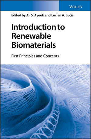Introduction to Renewable Biomaterials: First Principles and Concepts