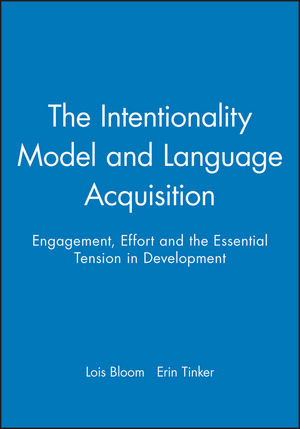 The Intentionality Model and Language Acquisition: Engagement, Effort and the Essential Tension in Development