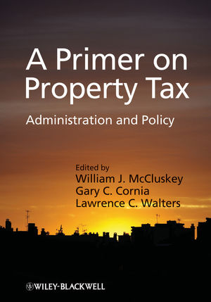 A Primer on Property Tax: Administration and Policy (1405126493) cover image