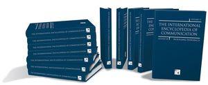 The International Encyclopedia of Communication, 12 Volume Set