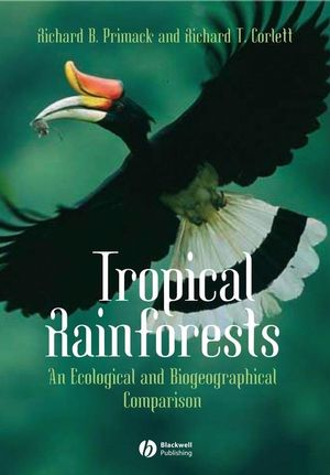 Tropical Rain Forests: An Ecological and Biogeographical Comparison (1405141093) cover image