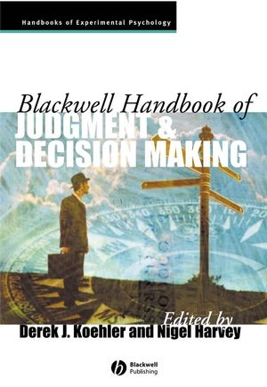 Blackwell Handbook of Judgment and Decision Making (1405157593) cover image