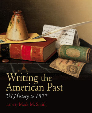Writing the American Past: US History to 1877
