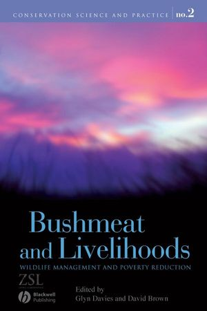 Bushmeat and Livelihoods: Wildlife Management and Poverty Reduction (1405167793) cover image