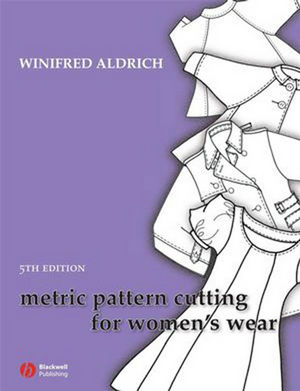Metric Pattern Cutting for Women's Wear, 5th Edition