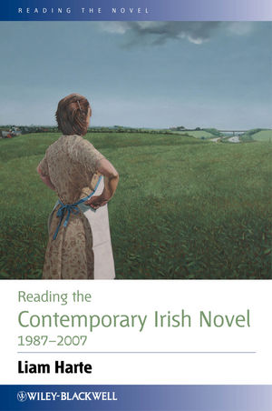 Reading the Contemporary Irish Novel 1987 - 2007