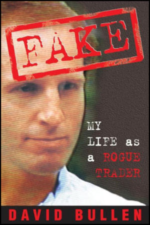 Fake: My Life as a Rogue Trader (1740310993) cover image