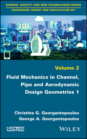 Fluid Mechanics in Channel, Pipe and Aerodynamic Design Geometries 1