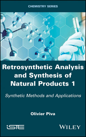 Retrosynthetic Analysis and Synthesis of Natural Products 1: Synthetic Methods and Applications