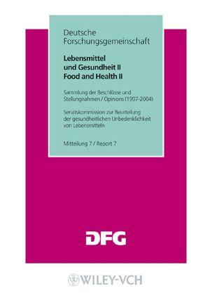 Lebensmittel und Gesundheit II/ Food and Health II: Sammlung der Beschlüsse und Stellungnahmen/ Opinions. Mitteilung 7/ Report 7