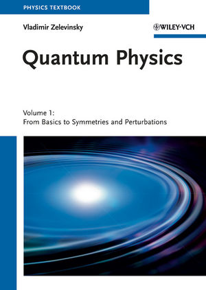 Quantum Physics: Volume 1 - From Basics to Symmetries and Perturbations (3527409793) cover image