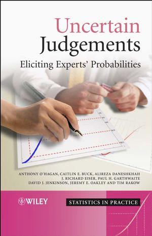 Uncertain Judgements: Eliciting Experts' Probabilities