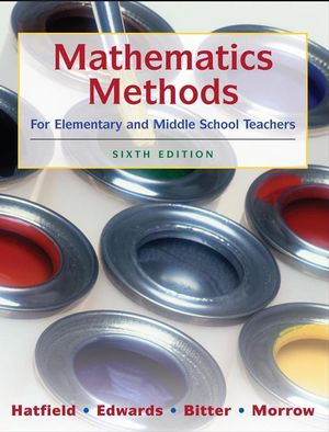 Mathematics Methods for Elementary and Middle School Teachers, 6th Edition