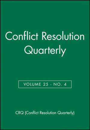 Conflict Resolution Quarterly, Volume 25, Number 4, Summer 2008
