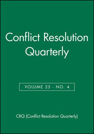 Conflict Resolution Quarterly, Volume 25, Number 4, Summer 2008