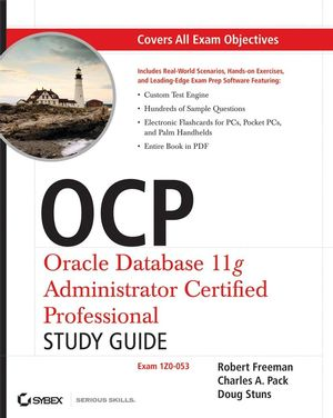 OCP: Oracle Database 11g Administrator Certified Professional Study Guide: Exam 1Z0-053 (0470496894) cover image