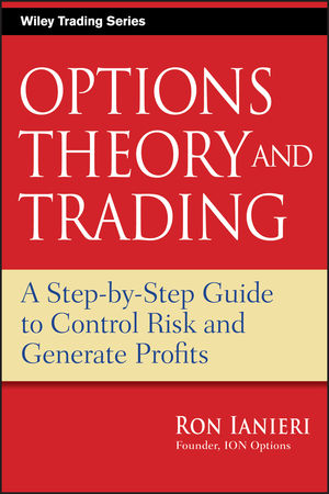 Option Theory and Trading: A Step-by-Step Guide To Control Risk and Generate Profits (0470502894) cover image