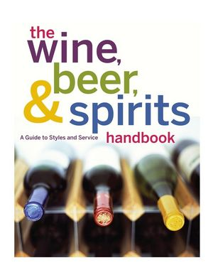 The Wine, Beer, and Spirits Handbook: A Guide to Styles and Service, (Unbranded)