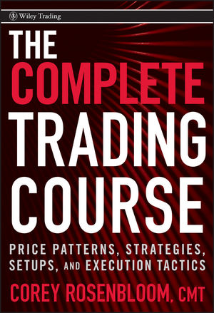 Book Cover Image for The Complete Trading Course: Price Patterns, Strategies, Setups, and Execution Tactics
