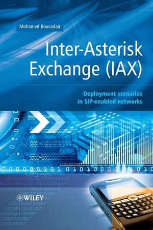 Inter-Asterisk Exchange (IAX): Deployment Scenarios in SIP-Enabled Networks (0470742194) cover image