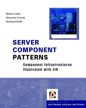 Server Component Patterns: Component Infrastructures Illustrated with EJB  (0470855894) cover image