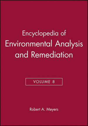 Encyclopedia of Environmental Analysis and Remediation, Volume 8