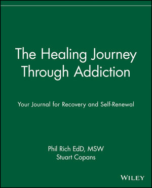 The Healing Journey Through Addiction: Your Journal for Recovery and Self-Renewal (0471382094) cover image