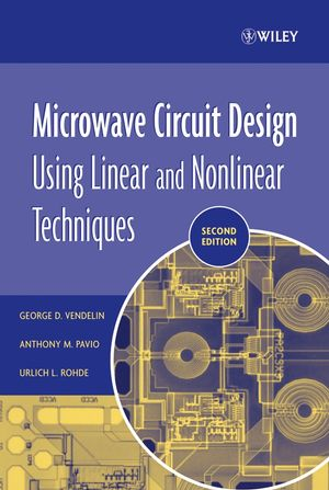 Microwave Circuit Design Using Linear And Nonlinear Techniques 2nd Edition 0471414794 Cover Image