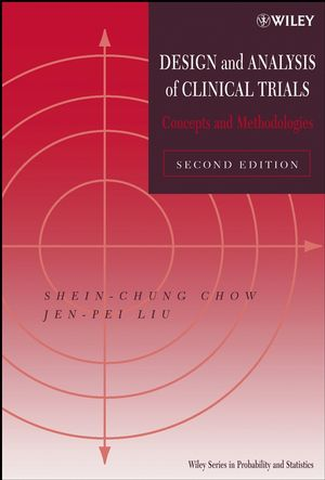 Design and Analysis of Clinical Trials: Concepts and Methodologies, 2nd Edition (0471473294) cover image