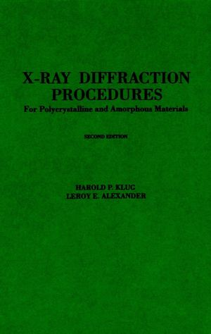 X-Ray Diffraction Procedures: For Polycrystalline and Amorphous Materials, 2nd Edition